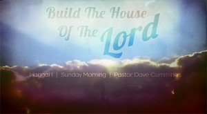 haggai_1_build_the_house_of_the_lord
